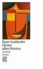 Ausländer, Rose Hinter allen Worten
