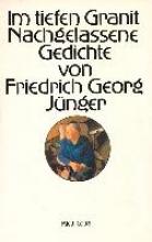 Jünger, Friedrich Georg Im tiefen Granit. Nachgelassene Gedichte