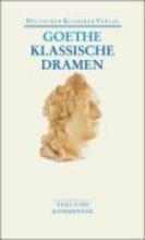 Goethe, Johann Wolfgang von Klassische Dramen: Iphigenie auf Tauris Egmont Torquato Tasso