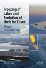 Matti Lepparanta Freezing of Lakes and the Evolution of their Ice Cover