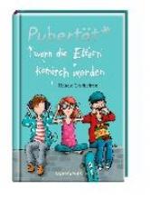 Pubertät**wenn die Eltern komisch werden