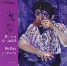 Schindel, Robert Die Reise der Wörter