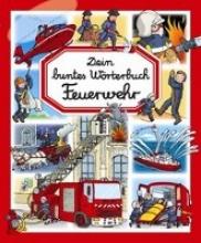 Dein buntes Wörterbuch: Feuerwehr