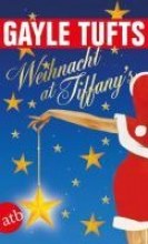 Tufts, Gayle Weihnacht at Tiffany`s
