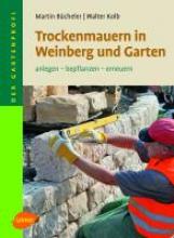 Bücheler, Martin Trockenmauern in Weinberg und Garten