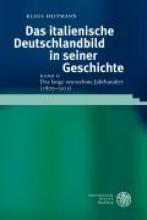 Heitmann, Klaus Das italienische Deutschlandbild in seiner Geschichte