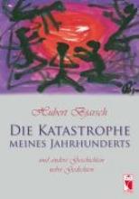 Bjarsch, Hubert Die Katastrophe meines Jahrhunderts