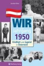 Klima, Caroline Kindheit und Jugend in Österreich: Wir vom Jahrgang 1950