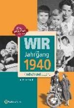 Groth, Karl-Heinz Wir vom Jahrgang 1940