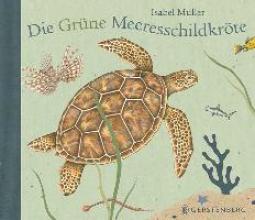 Müller, Isabel Die Grüne Meeresschildkröte