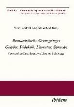 Romanistische Grenzg?nge: Gender, Didaktik, Literatur, Sprache