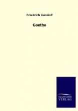 Gundolf, Friedrich Goethe