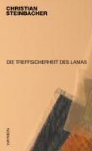 Steinbacher, Christian Die Treffsicherheit des Lamas