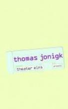 Jonigk, Thomas Theater eins