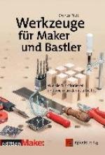 Platt, Charles,   Langenau, Frank Werkzeuge für Maker und Bastler