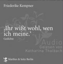 Kempner, Friederike `Ihr wißt wohl, wen ich meine`