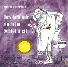 Hepperle, Manfred Des fallt mir doch im Schlof it ei!