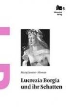 Lavater-Sloman, Mary Lucrezia Borgia und ihr Schatten