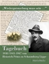 Prinz zu Schaumburg-Lippe, Heinrich Wiedergutmachung muss sein