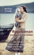 Schürle, Michael Regakaman - Geboren in Kurdistan