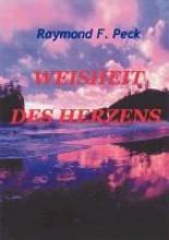 Peck, Raymond F. Weisheit des Herzens
