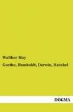 May, Walther Goethe, Humboldt, Darwin, Haeckel