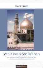 Kees Smit , Van Aswan tot Isfahan