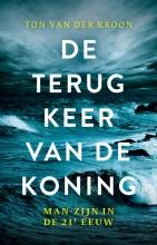 Ton van der Kroon , De terugkeer van de koning