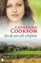 Catherine  Cookson Als de zon wil schijnen