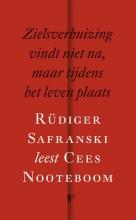Cees  Nooteboom Zielsverhuizing vindt niet na, maar tijdens het leven plaats