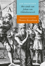 Thomas  Rosenboom Het einde van Johan van Oldenbarnevelt