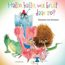 Harmen van Straaten , Hallo, hallo, wie brult daar zo?