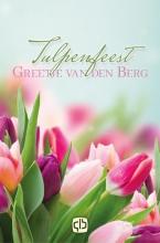 Greetje van den Berg , Tulpenfeest
