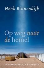 Henk Binnendijk , Op weg naar de hemel