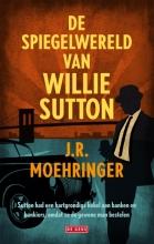 J.R.  Moehringer Spiegelwereld van Willie Sutton