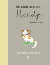 Yvonne Jagtenberg , Het goede leven van Hondje (de enige echte)