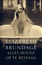 Elizabeth  Brundage Alles houdt op te bestaan