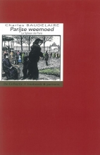 Charles  Baudelaire Parijse weemoed  Le Spleen de Paris  Kleine Prozagedichten