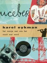 Karel  Eykman Het meisje met wie het nooit wat werd