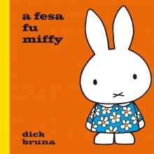 Bruna, Dick a fesa fu miffy