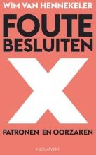 Wim van Hennekeler Foute Besluiten