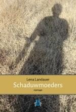 Lena Landauer , Schaduwmoeders