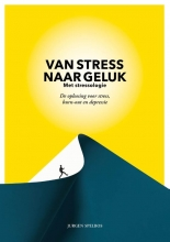 Jurgen Spelbos , Van stress naar geluk (met stressologie)