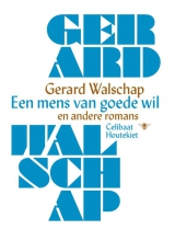 Gerard  Walschap Een mens van goede wil en andere romans