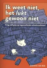 Jeanette van Dijk Ik weet niet, het lukt gewoon niet