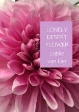 Lobke  van Lier LONELY DESERT FLOWER