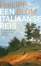Philipp  Blom Een Italiaanse reis