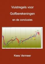 Kees Vermeer Vuistregels voor Golfberekeningen en de conslusies II