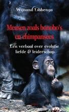 Wijnand  Libbenga Mensen zoals bonobo`s en chimpansees