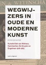 Peter de Ruiter , Wegwijzers in oude en moderne kunst, 1918-1965
